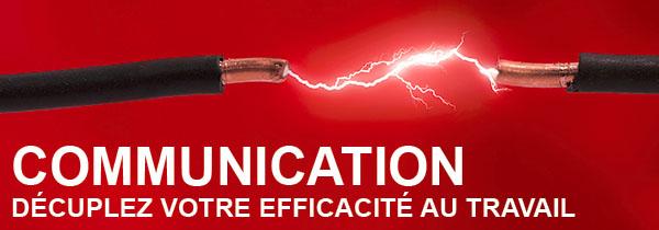 communication decuplez votre efficacite au travail
