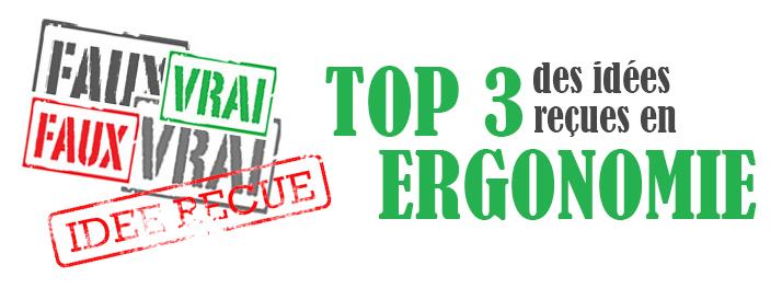 Mon TOP 3 des idées reçues en ergonomie!