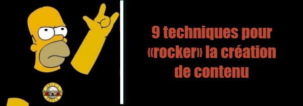 9 techniques pour «rocker» la création de contenu!