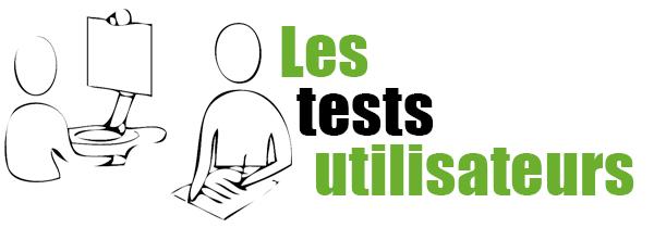 Les tests utilisateurs (Partie 1)