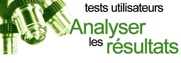 Les Tests Utilisateurs (Partie 3)
