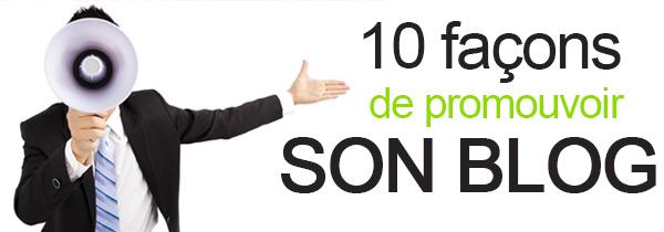 10 façons faciles de promouvoir son blog!