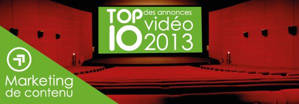 Marketing de Contenu: Le top 10 des annonces vidéo 2013