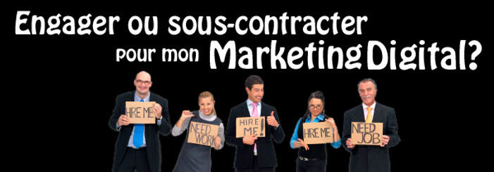 Engager ou sous-contracter pour mon Marketing Digital