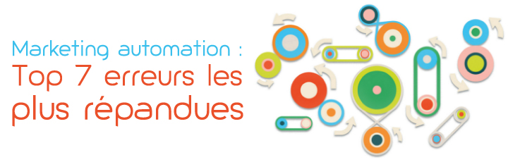 Marketing automation- Top 7 erreurs les plus répandues