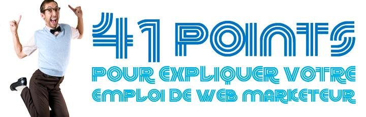 41 points pour expliquer votre emploi de webmarketeur