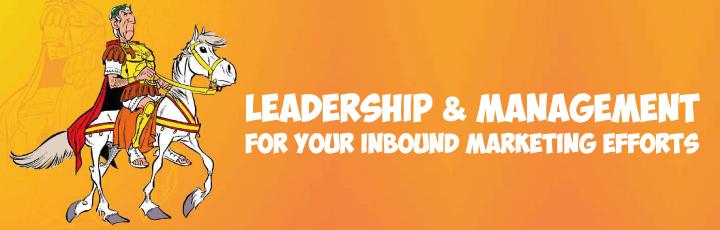 Leadership and Management for Inbound Marketing efforts