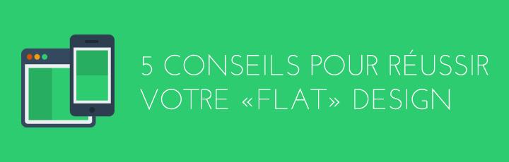 5 conseils pour réussir votre flat design