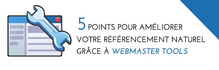 5 points pour améliorer son SEO avec Webmaster tools
