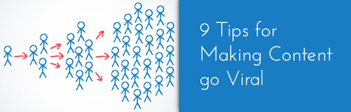 9 Tips for Making Content go Viral