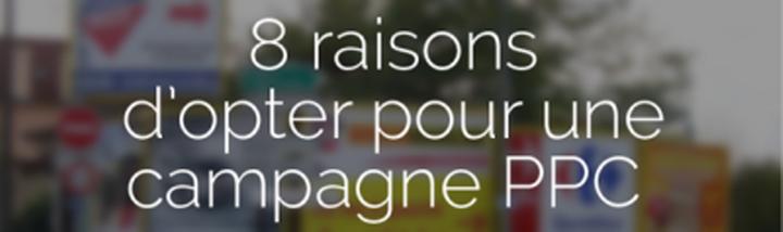 8 bonnes raisons de faire une campagne PPC