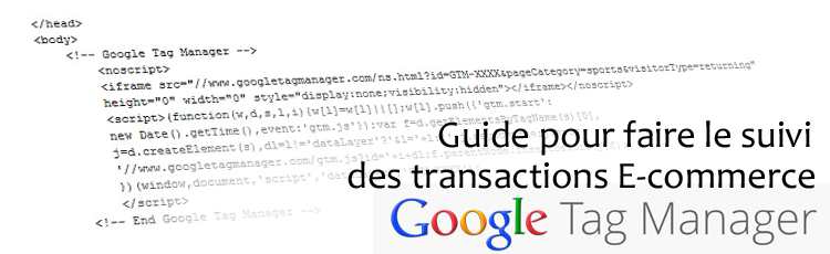Google Tag Manager : Tracker ses transactions
