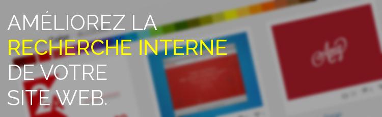 Améliorez la recherche interne de votre site