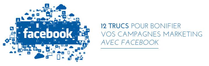 12 trucs pour bonifier vos campagnes marketing avec Facebook