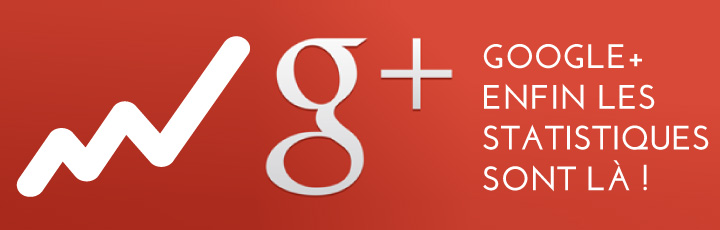 Google + : enfin les statistiques sont là !