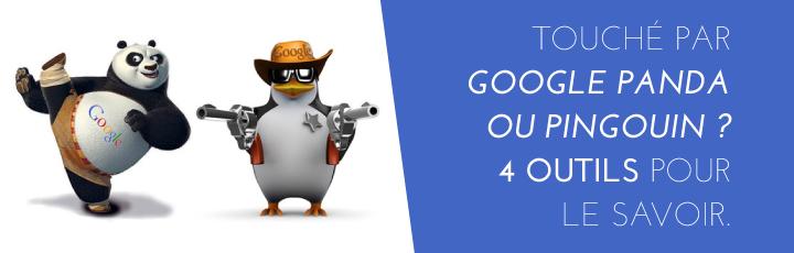 Touché par Google Panda ou Pingouin ? 4 outils pour le savoir