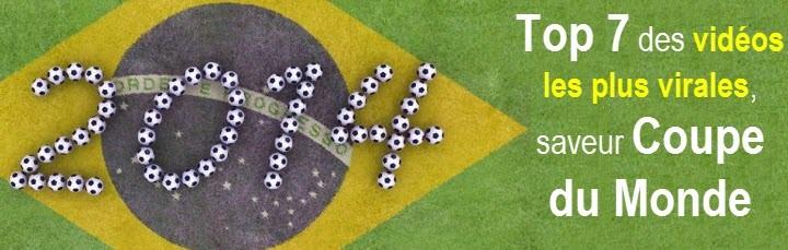 Top 7 des vidéos les plus virales, saveur Coupe du Monde