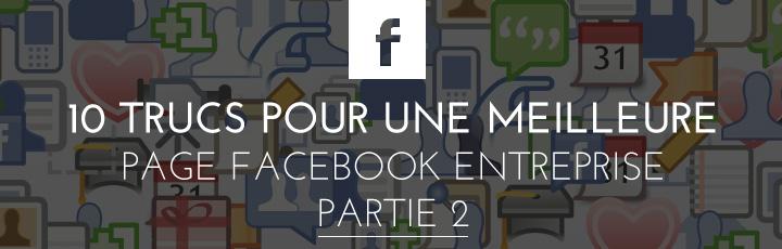 10 trucs pour une meilleure page Facebook entreprise – Partie 2