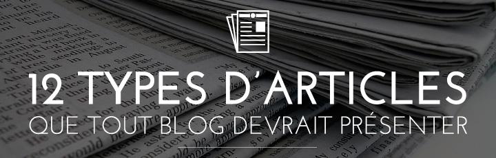 12 types d'articles que tout blog devrait présenter