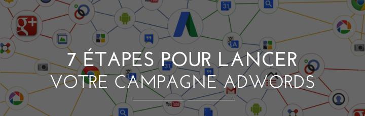 7 étapes pour lancer votre campagne Adwords