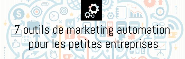 7 outils de marketing automation pour les petites entreprises