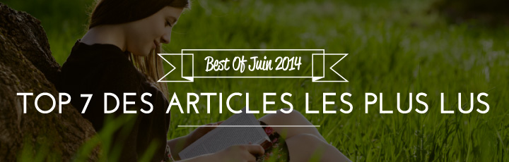 Best of Juin – Top 7 des articles les plus lus