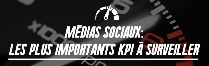 Médias sociaux: les plus importants KPI à surveiller