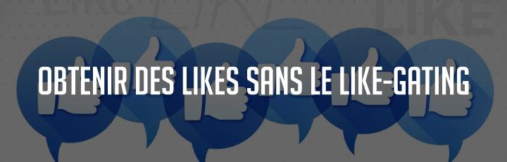 Obtenir des likes sur Facebook sans le like-gating?