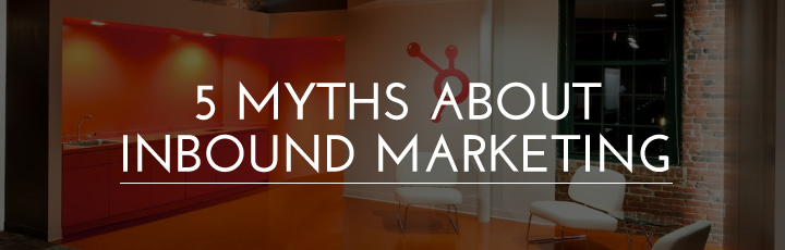 5 myths about inbound marketing