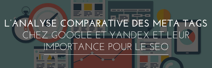Analyse comparative des meta Google VS Yandex
