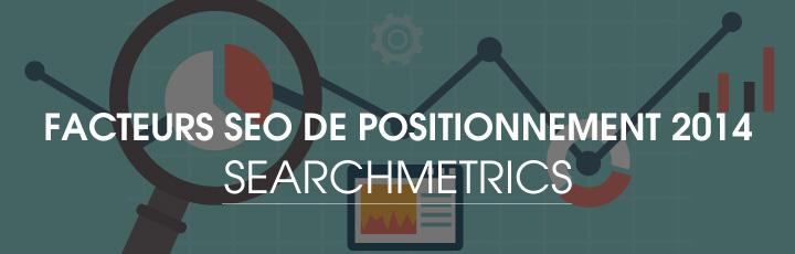 Facteurs SEO de positionnement 2014 – SearchMetrics