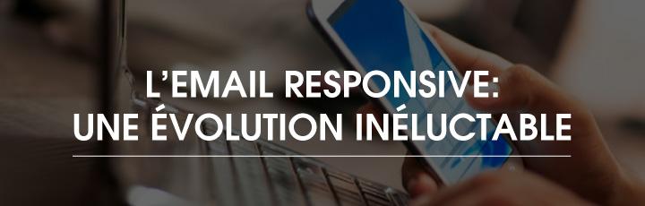 L'email responsive : Une évolution inéluctable