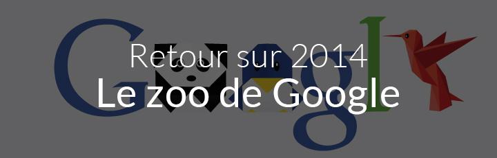 Retour sur 2014: Le Zoo de Google