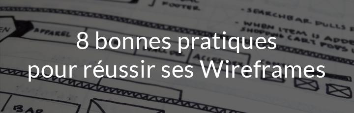 Apprendre à faire des wireframes: 8 bonnes pratiques