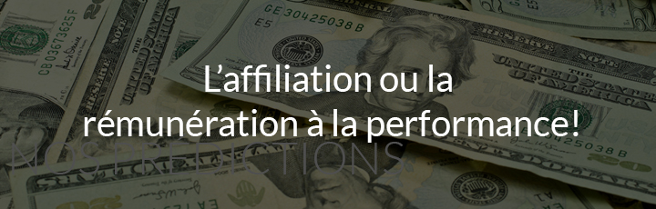 L'affiliation ou la rémunération à la performance!
