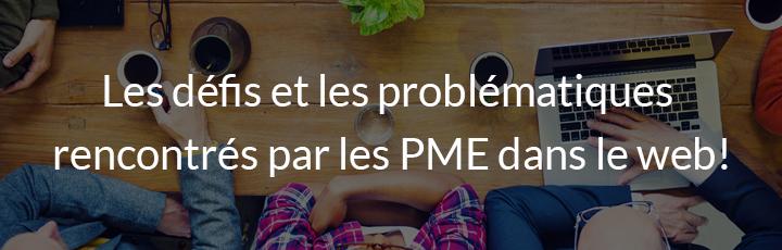 Les défis et les problématiques rencontrés par les PME dans le web!