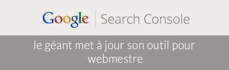 Google Search Console : le géant met à jour son outil