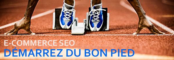 e-Commerce SEO : Démarrez du bon pied sur le web !