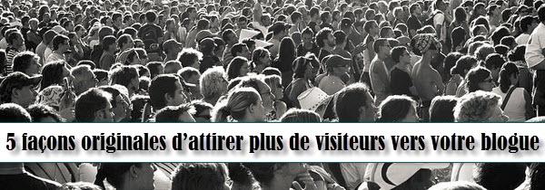 attirer-visiteurs-blogue