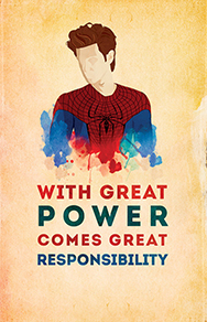 great powe comes great responsiiblity